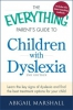 The Everything Parent's Guide to Children with Dyslexia (2nd Edition)