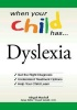 When your child has ... Dyslexia